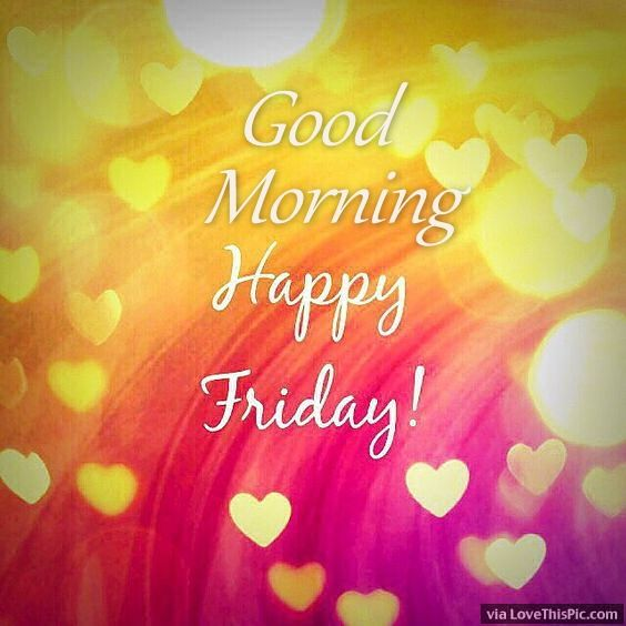 Good Morning Happy Friday Hearts Pictures, Photos, And