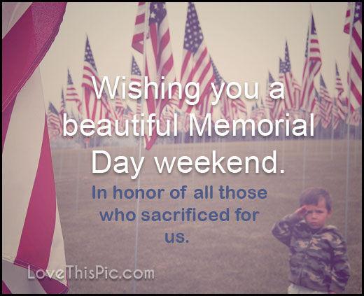 Wishing you a beautiful memorial day weekend pictures for Memorial day weekend ideas