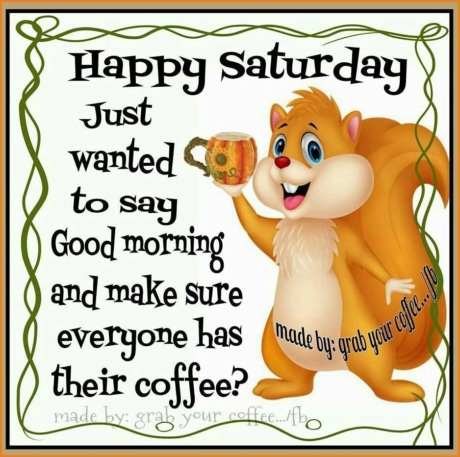 Good Morning Saturday Hd Pics : Happy saturday just wanted to say good morning pictures