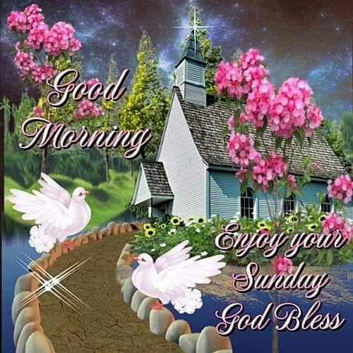 Good Morning Sunday God Photos : Good morning enjoy your sunday god bless pictures