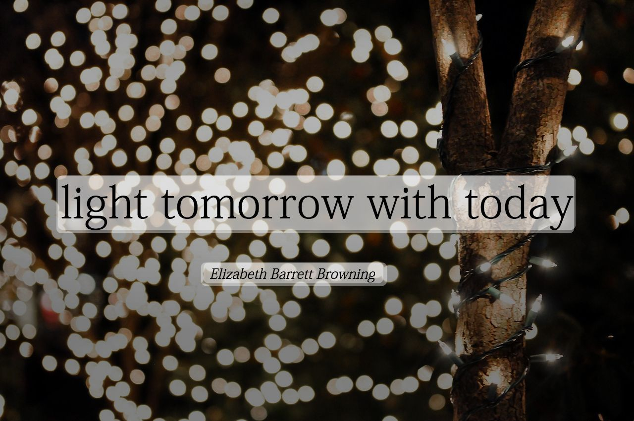 Brand New Love Quotes: Light Tomorrow With Today Pictures, Photos, And Images For