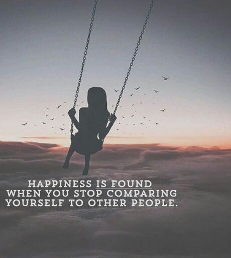 happiness is found when you stop comparing yourself to