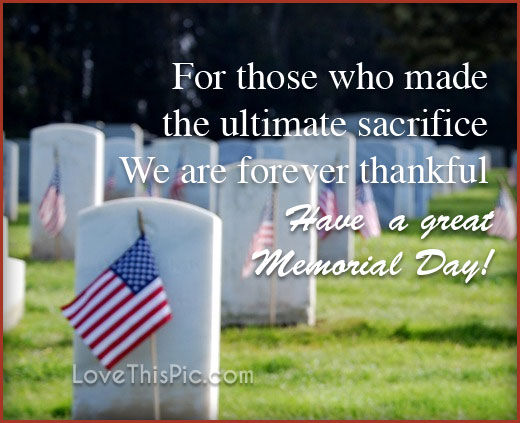 Memorial Day For Those Who Made The Ultimate Sacrifice