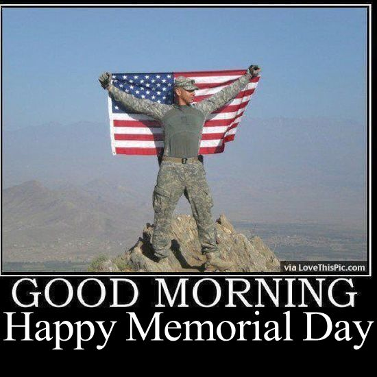 Memorial Day Pinterest Quotes: Good Morning Happy Memorial Day Pictures, Photos, And