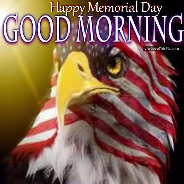 Happy Day Images And Quotes: Happy Memorial Day Good Morning Quote Pictures, Photos