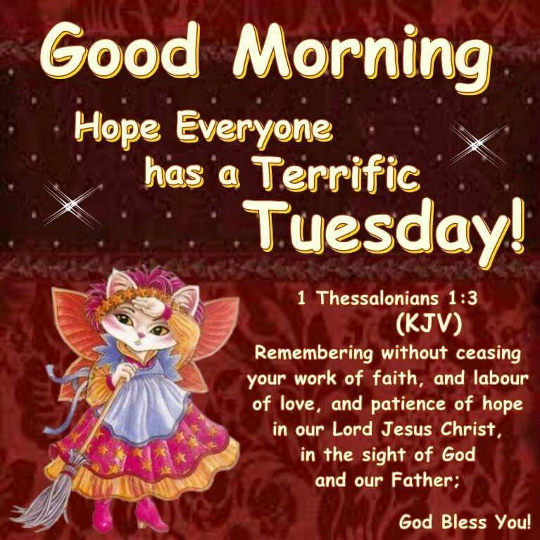 Good Morning, Hope Everyone Has A Terrific Tuesday