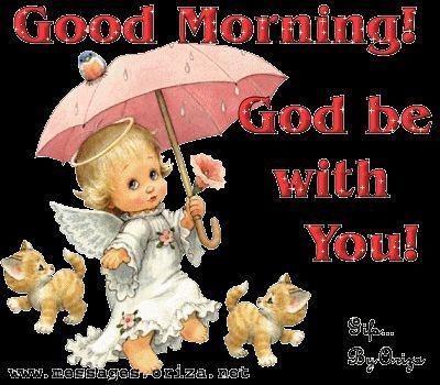 Good Morning God Be With You Pictures, Photos, and Images