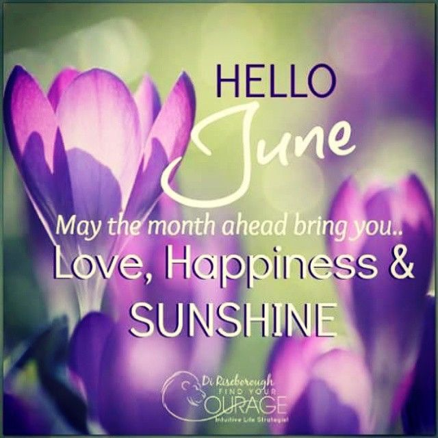 Hello June May The Month Ahead Be Filled With Love Pictures, Photos, and Imag...