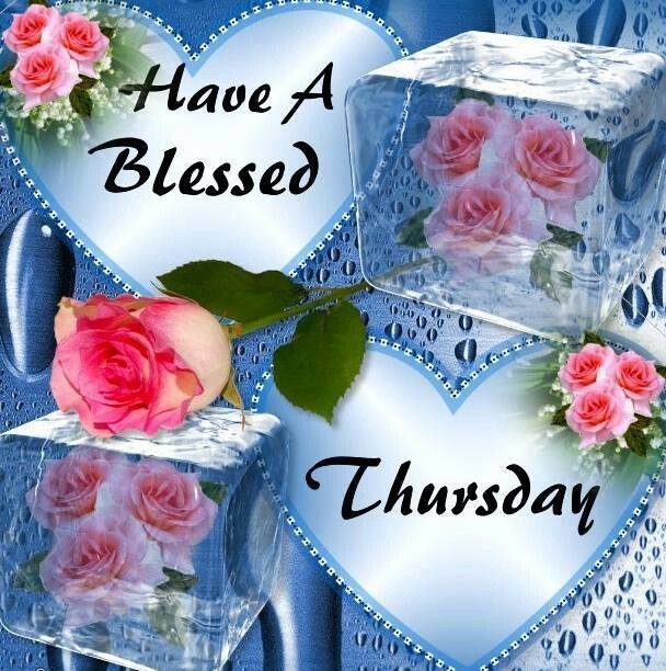 Have A Blessed Thursday Pictures, Photos, and Images for