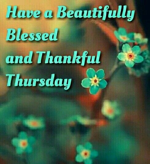 Thankful Thursday Quotes: Have A Beautiful Blessed And Thankful Thursday Pictures