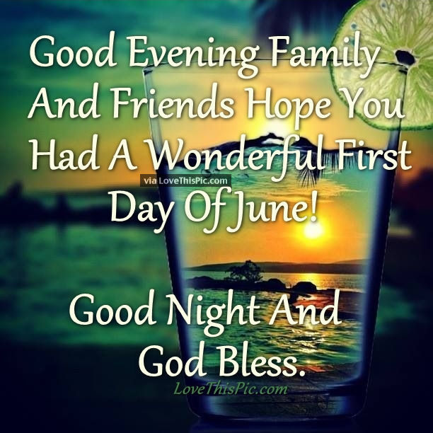 Good Evening Family And Friends Hope You Had A Wonderful ...