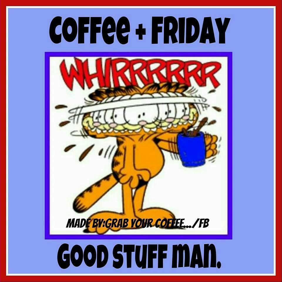 Friday Quote Funny Jokes: Coffee And Friday.. Good Stuff! Pictures, Photos, And