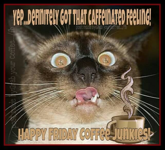 Good Morning Coffee Friday : Happy friday coffee junkies pictures photos and images