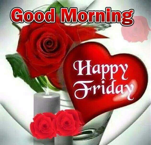 Good Morning Happy Friday Pictures Photos And Images