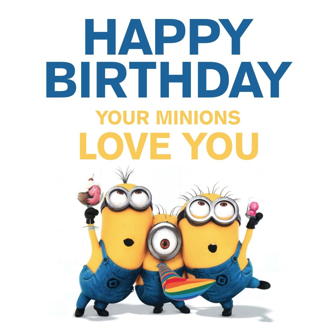 Happy Birthday Your Minions Love You Pictures Photos And Images