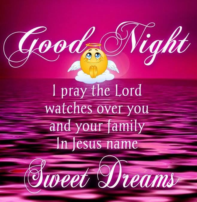 Pretty Good Night Quotes: Good Night, I Pray The Lord Watches Over You And Your