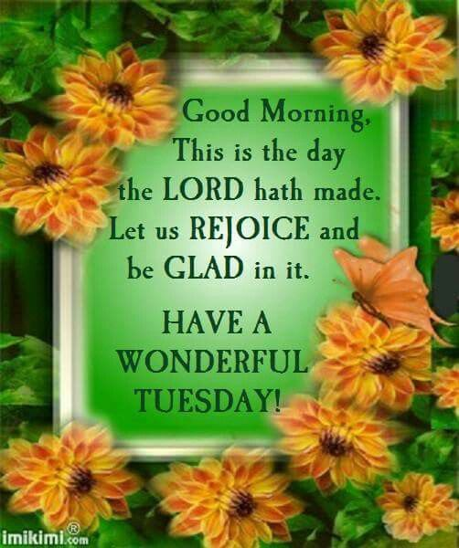 Good Morning My Beautiful Friend Quotes: Good Morning, Have A Wonderful Tuesday Pictures, Photos