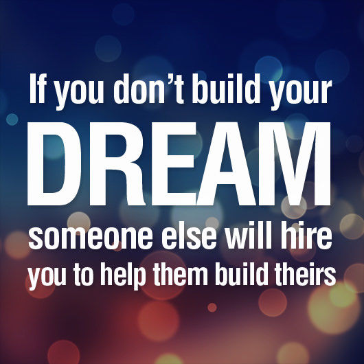 Dream And Success Quotes: If You Don't Build Your Dream Pictures, Photos, And Images