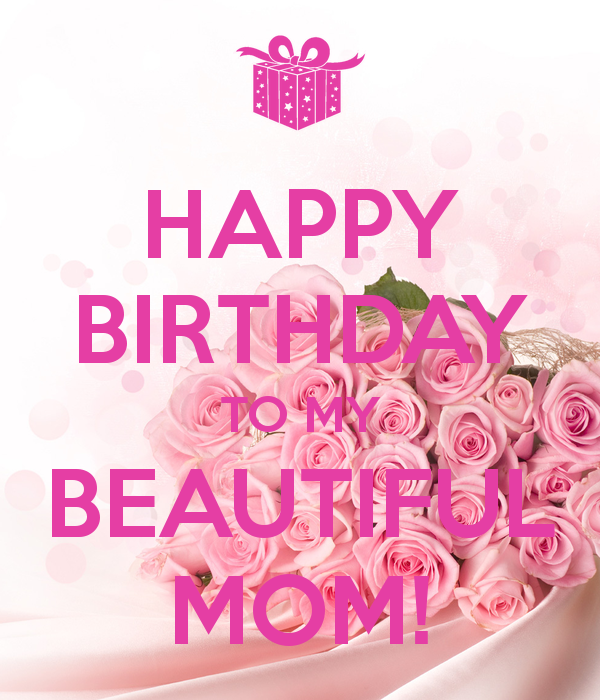 Happy Birthday To My Beautiful Mom Pictures, Photos, And