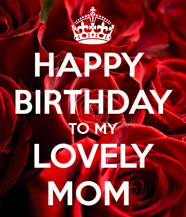 Happy Birthday To My Lovely Mom Pictures, Photos, And