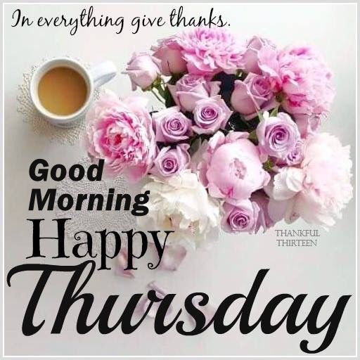 Best Thursday Wishes Quote: In Everything Give Thanks Good Morning Happy Thursday
