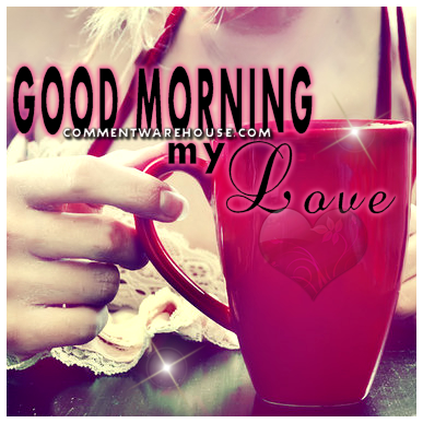 Good Morning My Love Pictures Photos And Images For