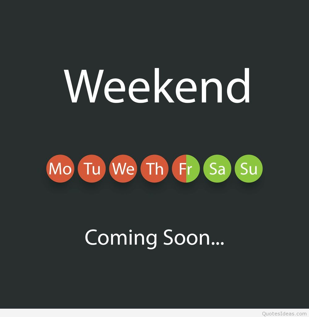 Weekend Coming Soon Pictures, Photos, and Images for Facebook, Tumblr, Pinter...