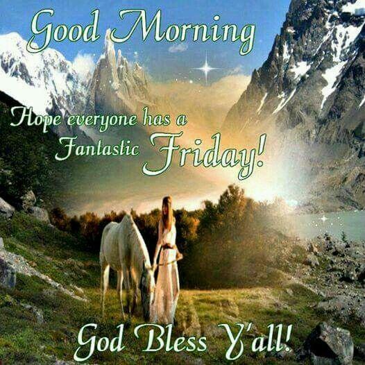 Fantastic Friday Quotes: Good Morning, Hope Everyone Has A Fantastic Friday