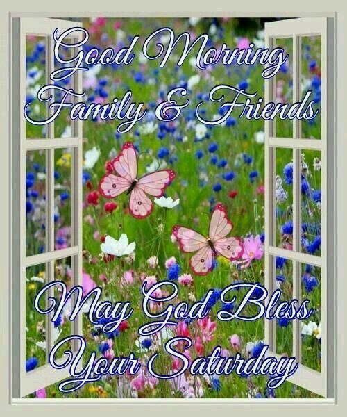 Good Morning Family And Friends May God Bless Your