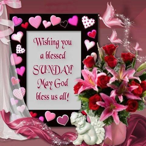 Wishing You A Blessed Sunday May God Bless You All