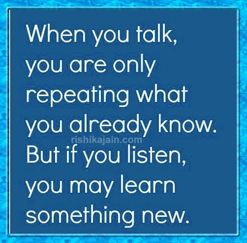 Inspirational Day Quotes: If You Listen You May Learn Something New Pictures, Photos