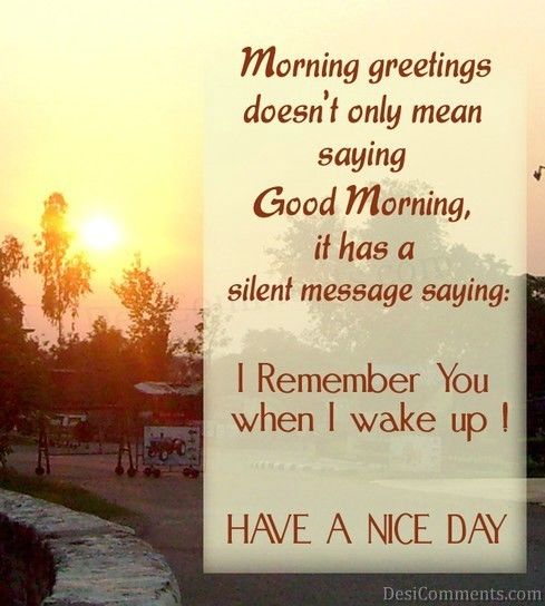 Morning Greetings Doesn't Only Mean Saying Good Morning ...