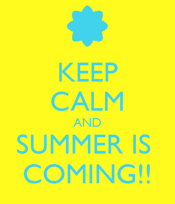 Keep Calm And Summer Is Coming
