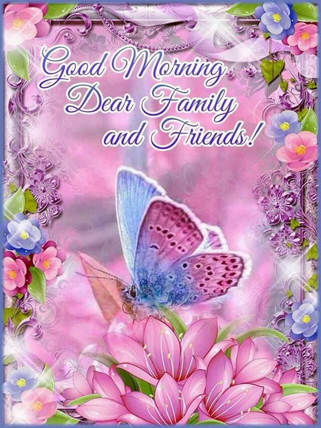 Good Morning Dear Family And Friends Beautiful Quote