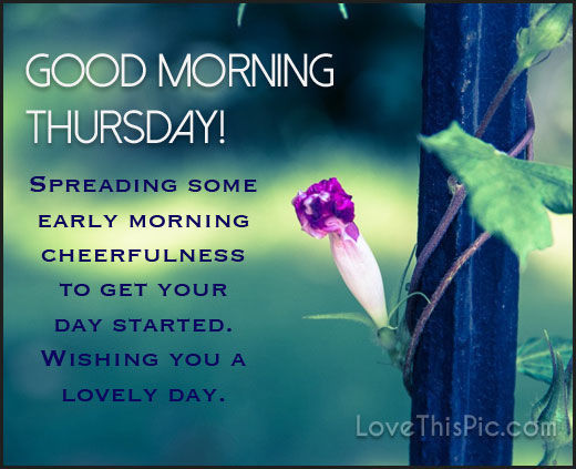 Good Morning Thursday Spreading Early Morning Cheer