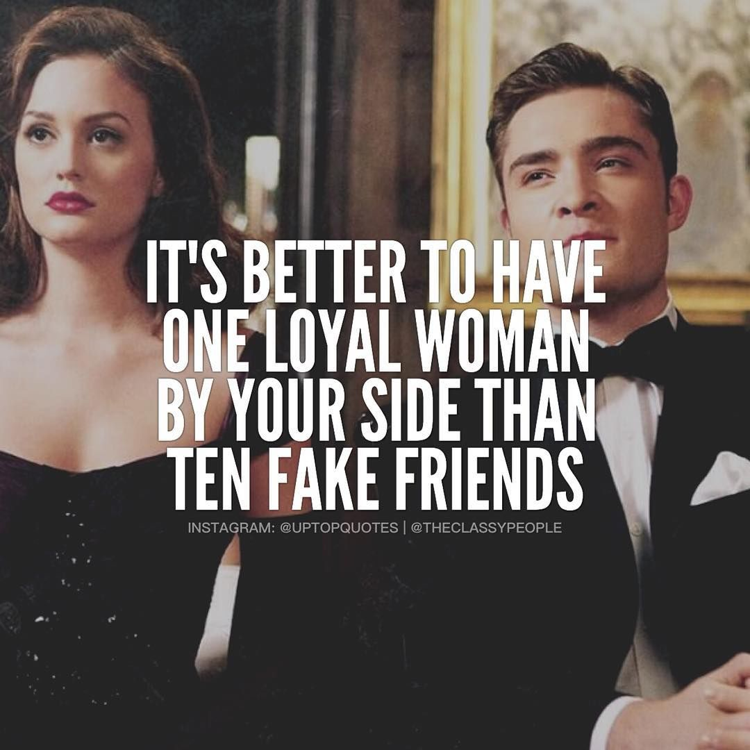 Better To Have One Loyal Woman By Your Side Than Ten Fake