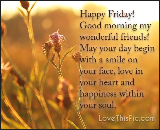 Happy Friday Good Morning Wonderful Friends Pictures Photos And Interesting Friday Morning Quotes