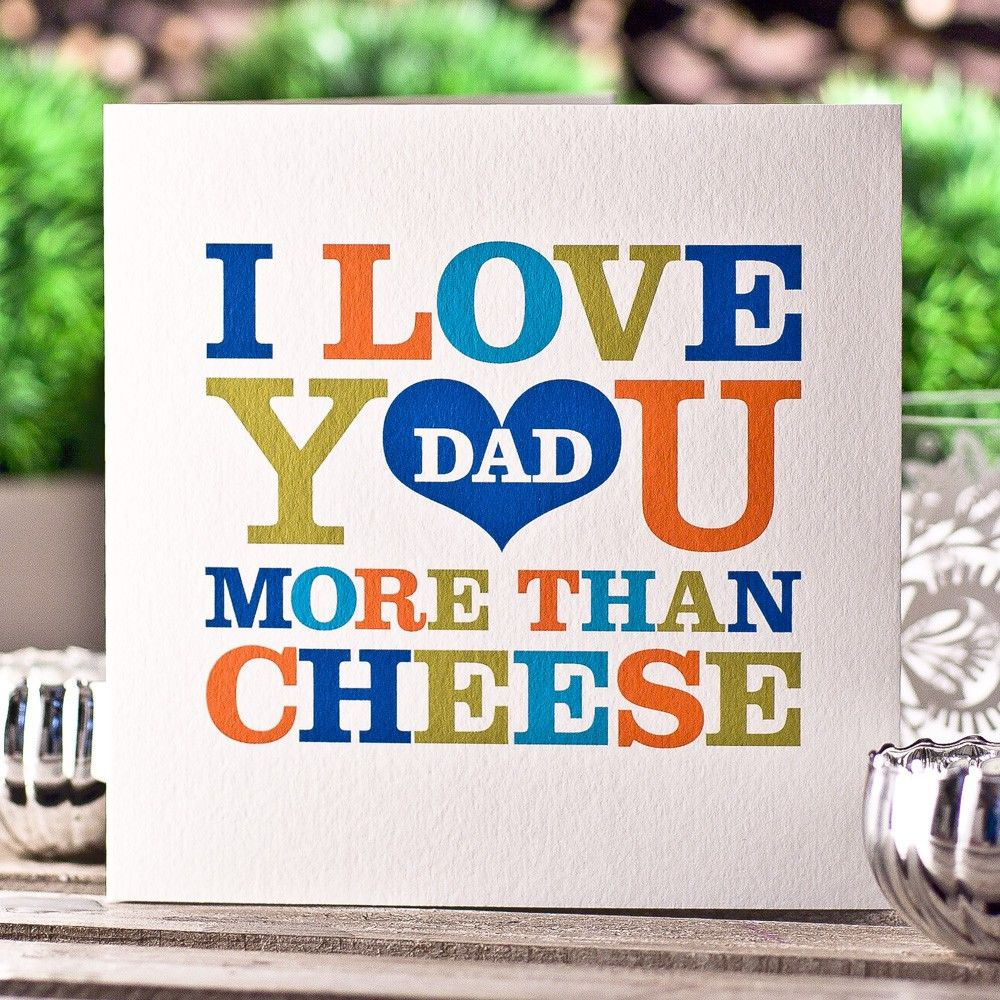 I Love You More Than Quotes: I Love You More Than Cheese Dad Pictures, Photos, And