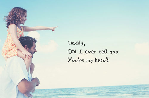 Dad Quotes From Daughter Tumblr: Daddy, Did I Ever Tell You You're My Hero Pictures, Photos