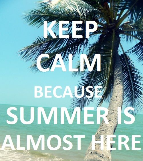 Keep Calm Because Summer Is Almost Here Pictures, Photos, and Images for Face...