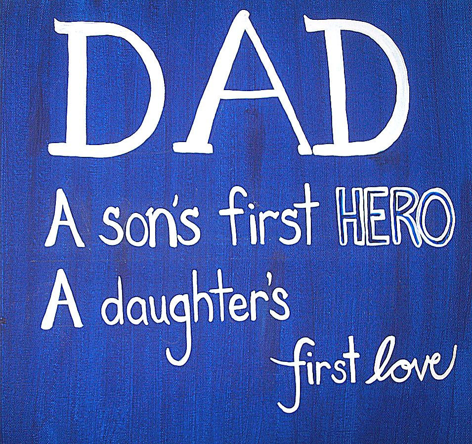 Father Son Love Quotes Dad A Son's First Hero.a Daughter's First Love Pictures Photos