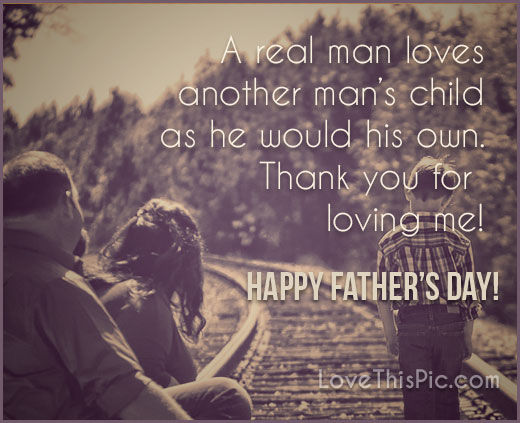 A Real Man Loves Another Womans Child Like His Own Happy