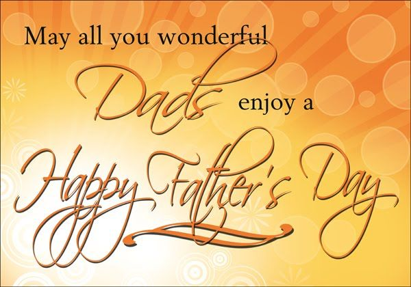 May All You Wonderful Dad S Enjoy A Happy Father S Day Pictures