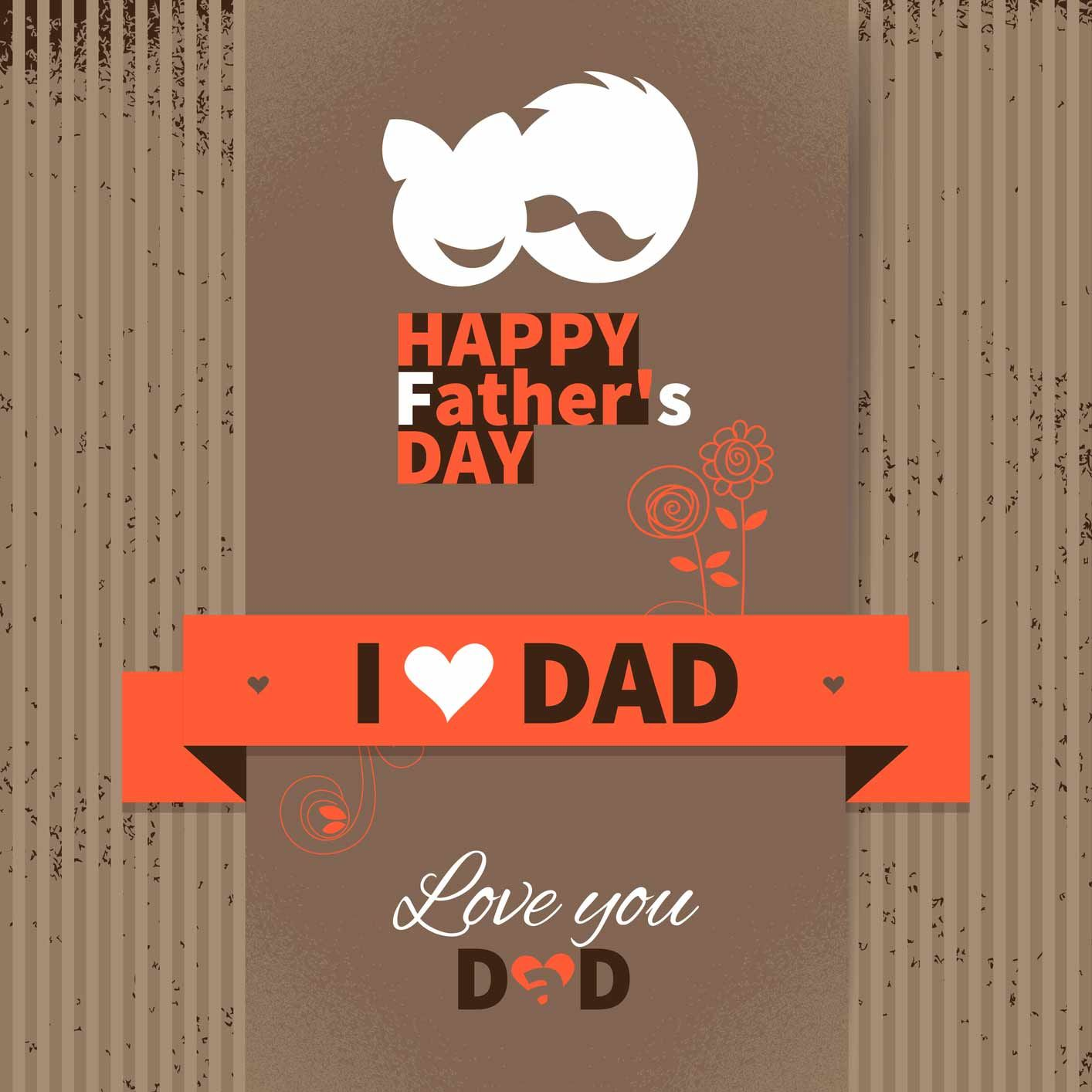 Fathers Love: Happy Father's Day, I Love Dad, Love You Dad Pictures