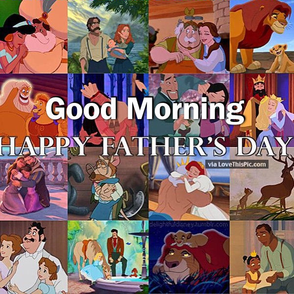Disney Mothers Day Quotes: Disney Good Morning Happy Father's Day Pictures, Photos
