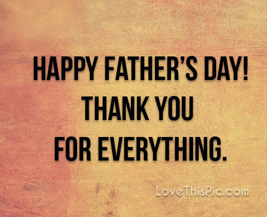 Thank You For Everything Happy Father's Day Pictures ...