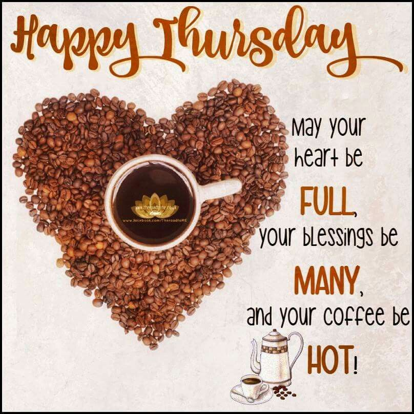 Happy Thursday May Your Heart Be Full Of Blessings ...