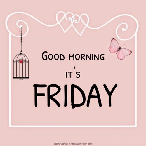 Quotes About Friday Morning: Good Morning Its Friday Pictures, Photos, And Images For