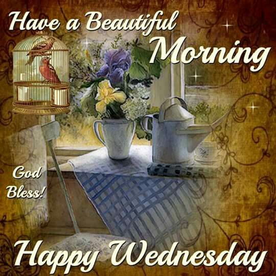 Have A Beautiful Morning God Bless Your Wednesday Pictures