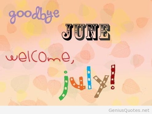 Goodbye June, Welcome July Pictures, Photos, and Images for Facebook, Tumblr,...